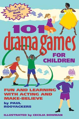 101 Drama Games for Children By Rooyackers, Paul/ Bowman, Cecilia (ILT)